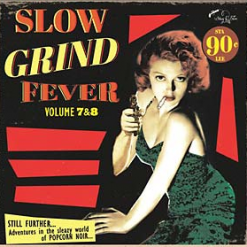 Slow Grind Fever vol 7/vol 8