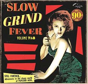 Slow Grind Fever vol 7/vol 8