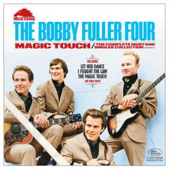 Bobby Fuller Four - magic touch : the complete Mustang singles collection