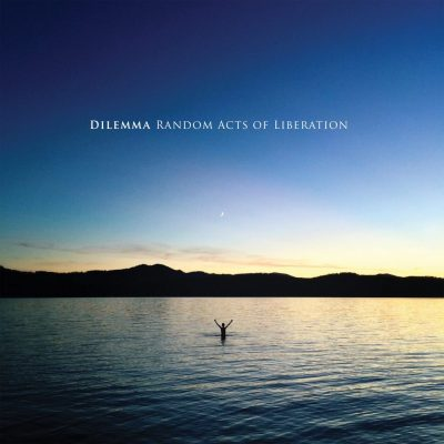 Dilemma - random acts of liberation