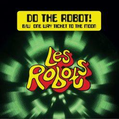 "Les Robots – do the robot! 7"""