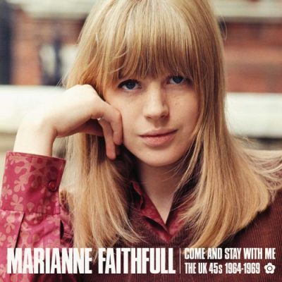 Marianne Faithfull - come and stay with me - the UK 45's 1964 - 1969