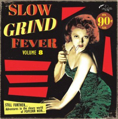 Slow Grind Fever vol 8