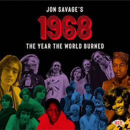 Jon Savage's 1968 – the Year The World Burned – v/a