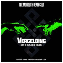 The Monolith Deathcult – vergelding: dawn of the planet of the ashes