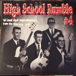 High School Rumble # 4 - 16 loud instrumentals from the USA 1959 - 1965 lp