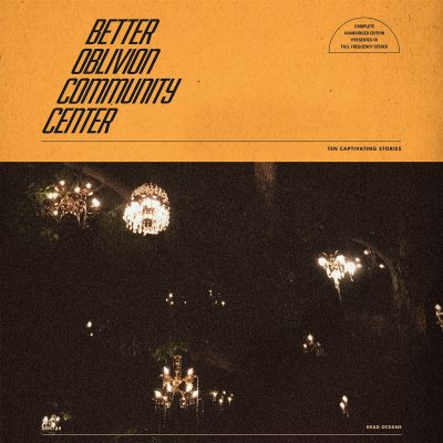 Better Oblivion Community Center - s/t
