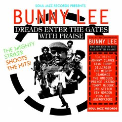 Bunny Lee - dreads enter the gates with praise