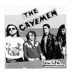 The Cavemen – lowlife ep 7″