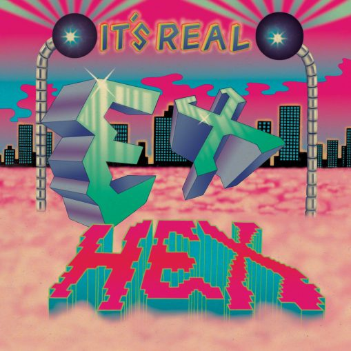 Ex Hex - it's real