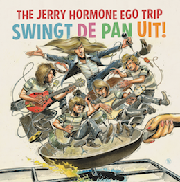 The Jerry Hormone Ego Trip – swingt de pan uit!