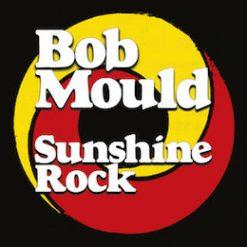 Bob Mould – sunshine rock