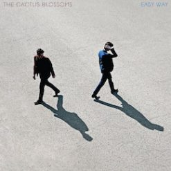 The Cactus Blossoms – easy way out