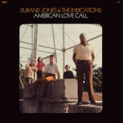 Durand Jones & The Indications – american love call