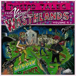 Twisted Tales From the Vinyl Wastelands vol 4 – hippie in a blunder - v/a