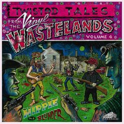 Twisted Tales from the Vinyl Wasteland vol 4 - hippie in a blunder