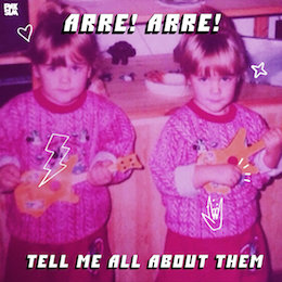 Arre! Arre! – tell me about them