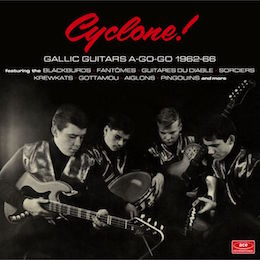 Cyclone! Gallic Guitars A-Go-Go 1962 – 1965 – v/a