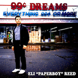 Eli 'paperboy' Reed – 99 cent dreams