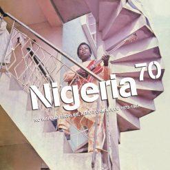 Nigeria 70: No Wahala: Highlife, Afro-Funk & Juju 1973-1987