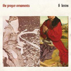 The Proper Ornaments – 6 lenins