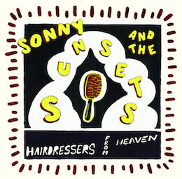 Sonny and the Sunsets – hairdressers from heaven