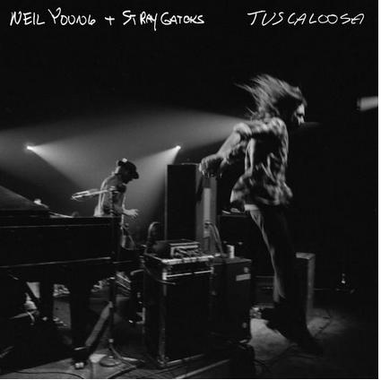 Neil Young + Stray Gators - tuscaloosa
