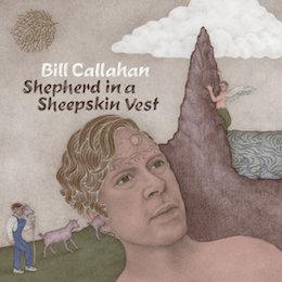 Bill Callahan - shepherd in a sheepskin vest