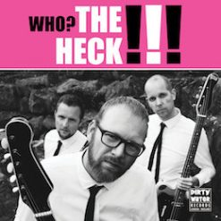 The Heck – who? the Heck!!!