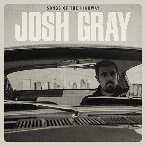 Josh Gray - songs of the highway