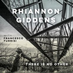 Rhiannon Giddens – there is no other