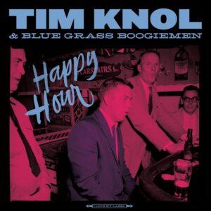 Tim Knol & Blue Grass Boogiemen - happy hour