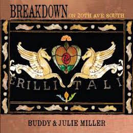 Buddy & Julie Miller - breakdown on 20th ave south