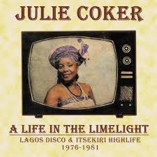 Julie Coker – a life in the limelight – Lagos Disco & Itsekiri Highlife 1976 - 1981