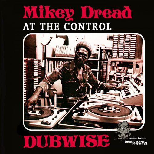 Mikey Dread – at the control dubwise