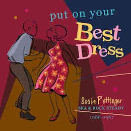 "Put On Your Best Dress"" Sonia Pottinger Ska & Rocksteady 1966 - 1967"