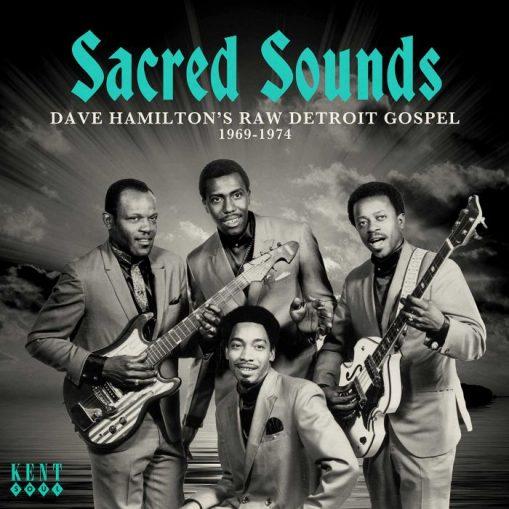 Sacred Sounds - Dave Hamilton's Raw Detroit Gospel 1969 - 1974
