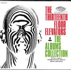 The Thirteenth Floor Elevators - the albums collection