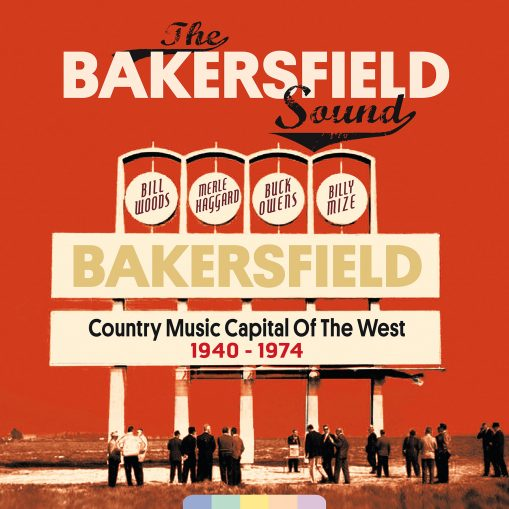 The Bakersfield Sound - country music capital of the west 1940 1974