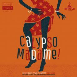 Calypso Madame! - West Indian Female Singers 1954 - 68