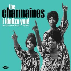 The Charmaines - I idolize you - Fraternity recordings - 1960 -1964