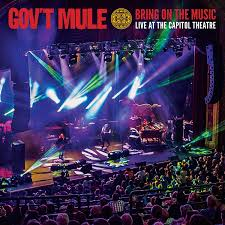 Gov't Mule - bring on the music: live at the Capital Theatre