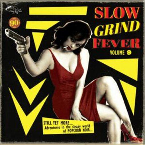 Slow Grind Fever vol 9