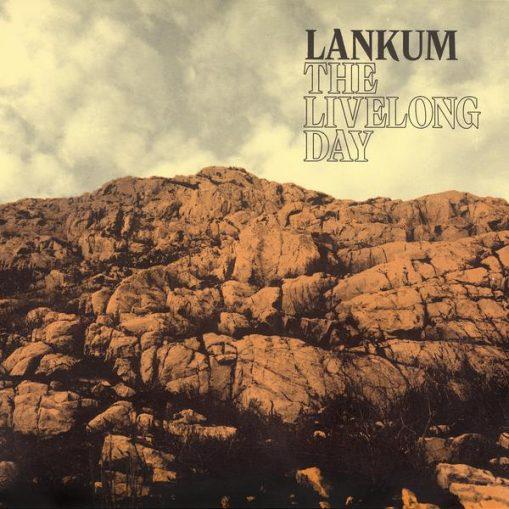 Lankum - livelong day