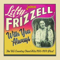 Lefty Frizzell - with you always: the US country chart hits 1950 - 1959 plus
