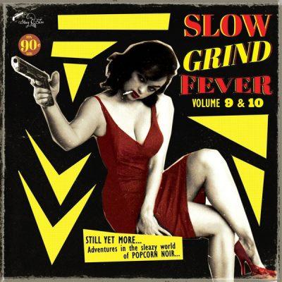 Slow Grind Fever vol 9/ vol 10