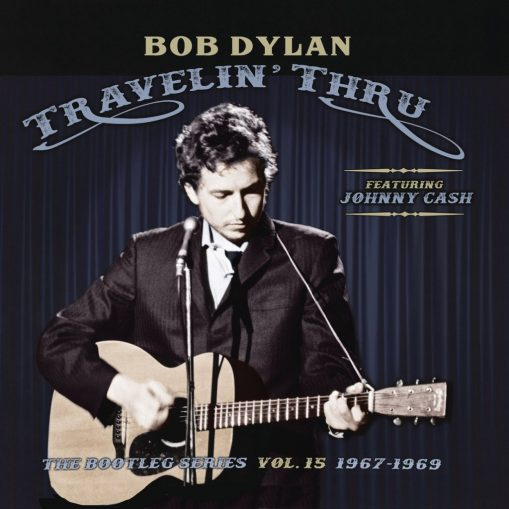 Bob Dylan - travelin' thru - The Bootleg Series vol 15 1967 - 1969