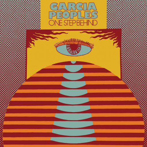 Garcia Peoples - one step behind