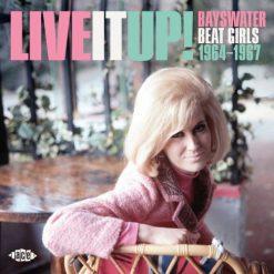 Live It Up! Bayswater Beat Girls 1964 - 1967