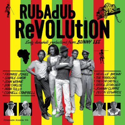 Rubadub Revolution - early dancehall productions from Bunny Lee
